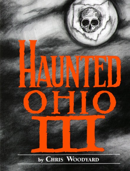 Haunted Ohio III: Still More Ghostly Tales from the Buckeye State Book Cover