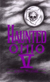 Haunted Ohio V: 200 Years of Ghosts Book Cover