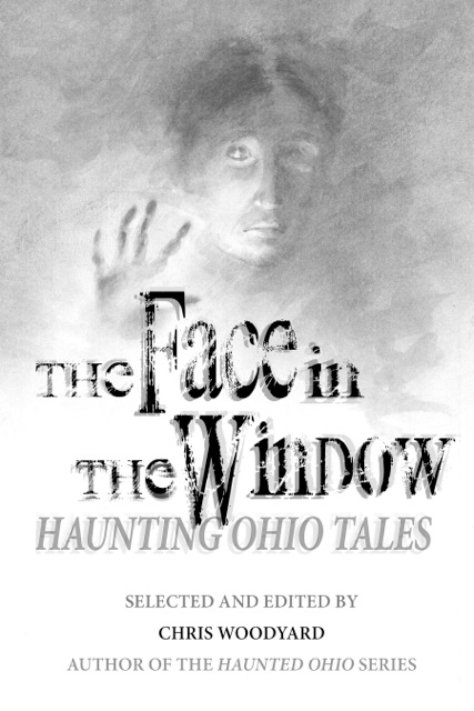 The Face in the Window: Haunting Ohio Tales