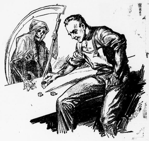Dicing with Death gambling with death