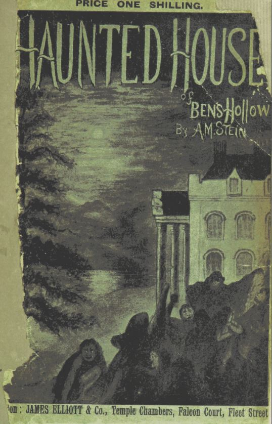 Midnight Grange and Bogey Park - Haunted Houses To Let The Haunted House of Ben's Hollow, 1894 shilling shocker, British Library