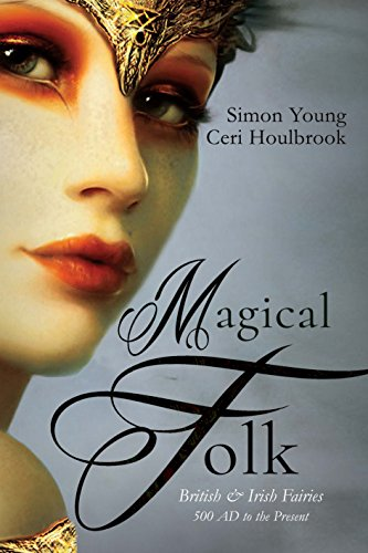 Magical Folk and Munes. Magical Folk - British & Irish Fairies, just published!